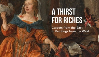 A Thirst for Riches: Carpets from the East in Paintings from the West