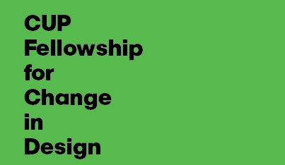 CUP Fellowship for Change in Design