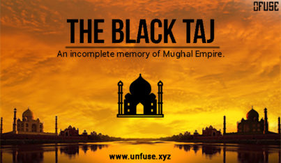 The Black Taj: An Incomplete Memory of Mughal Empire
