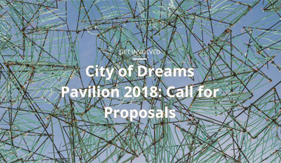 City of Dreams Pavilion 2018: Call for Proposals
