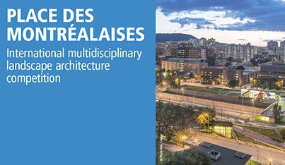 Place des Montréalaises – International Multidisciplinary Landscape Architecture Competition