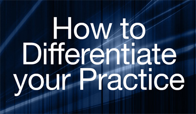 How to Differentiate your Practice
