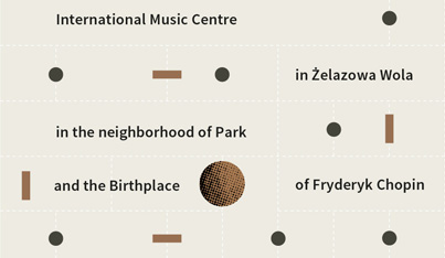 International Music Centre in Żelazowa Wola