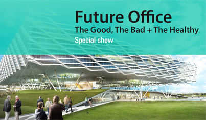 Future Office: The Good, The Bad + The Healthy