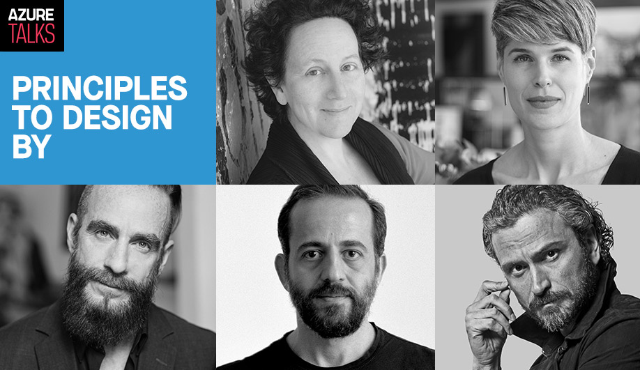 AZURE Talks: 5 Leading Architects and Designers on Principles to Design By