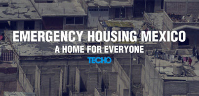 Emergency Housing Mexico: A Home for Everyone