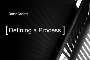 Omar Gandhi: Defining a Process
