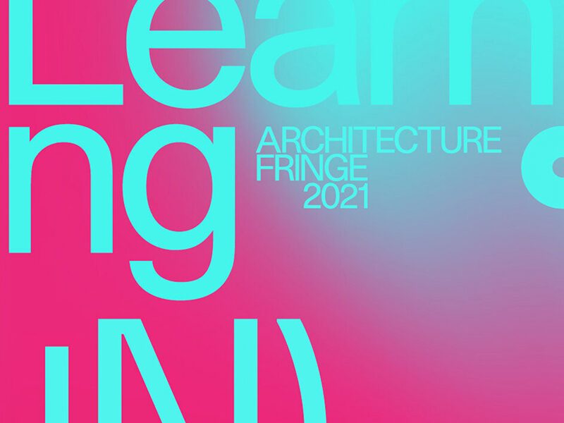 Cyan text on magenta background that reads: (Un)Learning Architecture Fringe 2021