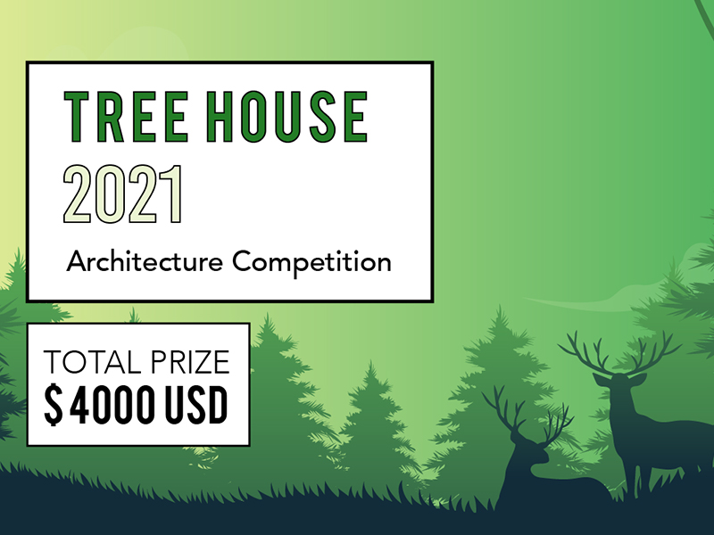 Tree House 2021 Architecture Competition written in white box on top of a green background with trees