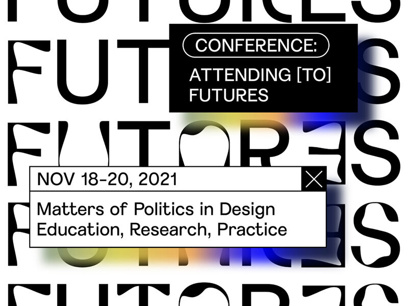 Conference: Attending to Futures. November 18-20, 2021.