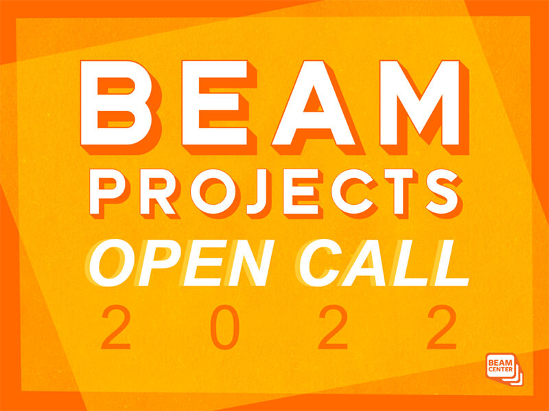 Beam Projects Open Call 2022