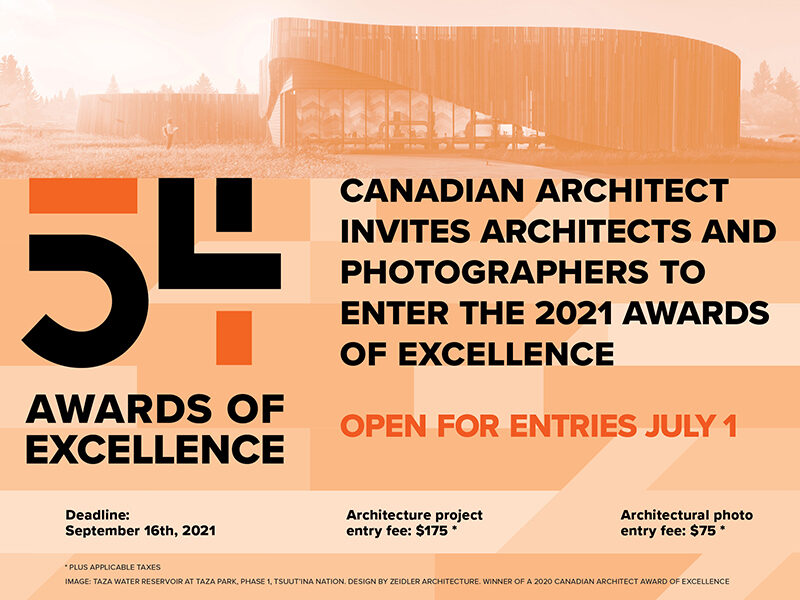 Canadian Architect invites architects and photographers to enter the 2021 Awards of Excellence