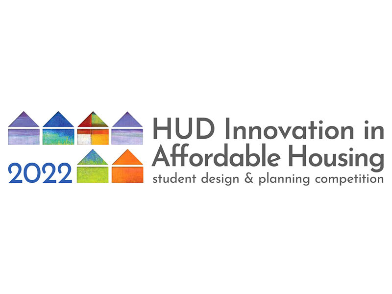 HUD Innovation in Affordable Housing Student Design and Planning Competition 2022
