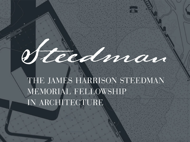 The James Harrison Steedman Fellowship in Architecture